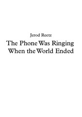 The Phone Was Ringing When The World Ended